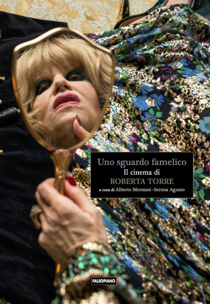 copertina Uno sguardo famelico il cinema di Roberta Torre